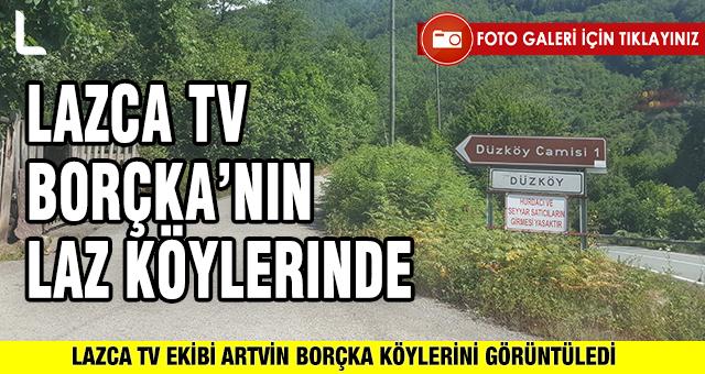 LAZCA TV BORÇKA'NIN LAZ KÖYLERİNDE