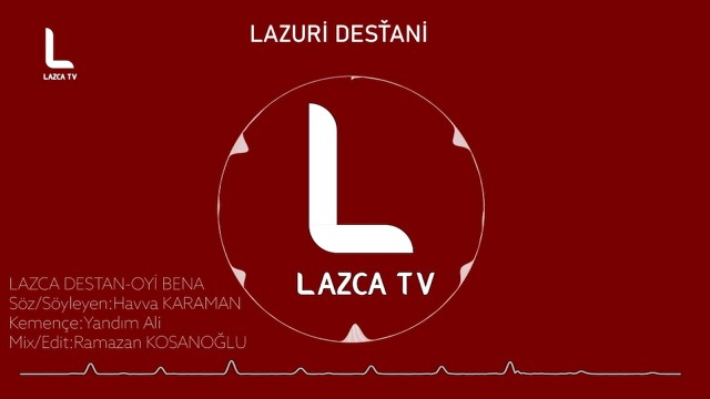 LAZCA AĞIT - LAZURİ DESŤANİ