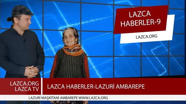 LAZCA HABERLER-9 / LAZURİ AMBAREPE-9 (24.05.2020) ANNEM İLE BİRLİKTE)