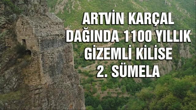 """ARTVİN KARÇHAL DAĞINDA 1100 YILLIK GİZEMLİ KİLİSE. """"2. SÜMELA"""""""