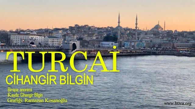 Lazca Şarkı Turcayi (İstanbul Şarksı) Cihangir Bilgin